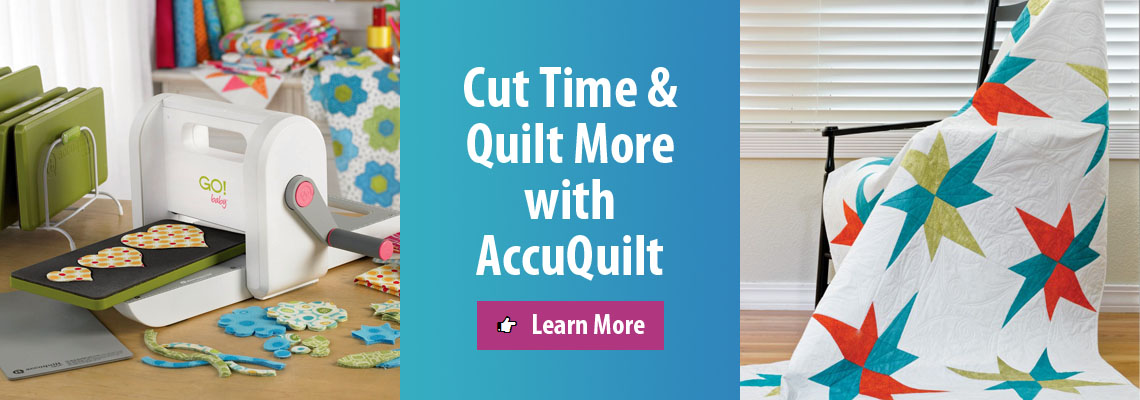Cut Time and Quilt More with AccuQuilt